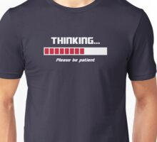 Thinking Loading Bar Please Be Patient Unisex T-Shirt