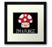 I'm a Fungi Fun Guy Mushroom Framed Print