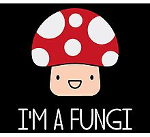 I'm a Fungi Fun Guy Mushroom Photographic Print