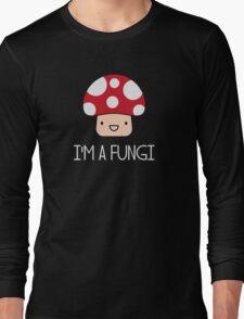 I'm a Fungi Fun Guy Mushroom Long Sleeve T-Shirt