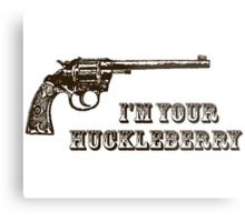 I'm Your Huckleberry Western Gun Metal Print