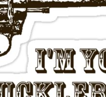 I'm Your Huckleberry Western Gun Sticker