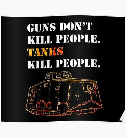 Guns Don't Kill People. Tanks Kill People. Poster
