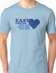 Easy Life Choices T-Shirt