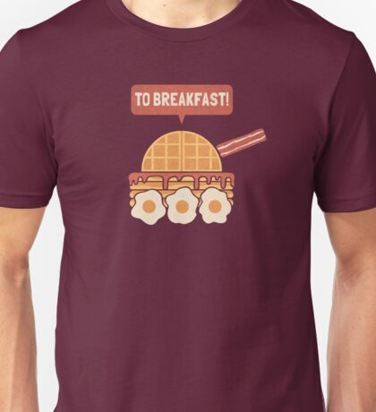To Breakfast Unisex T-Shirt