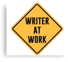 Writer at Work Working Caution Sign Canvas Print