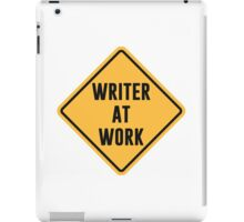 Writer at Work Working Caution Sign iPad Case/Skin