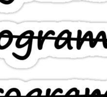 I'm a Programmer I Write Code Bad Speller Sticker