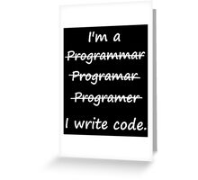 I'm a Programmer I Write Code Bad Speller Greeting Card