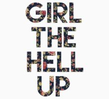 Girl The Hell Up T-Shirt