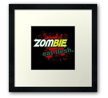 Zombie - Eat Flesh Framed Print