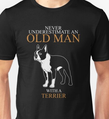 Never Underestimate Old Man Terrier T-shirts Unisex T-Shirt