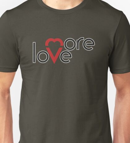 love more Unisex T-Shirt