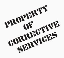 Property of Corrective Services by lightsmith