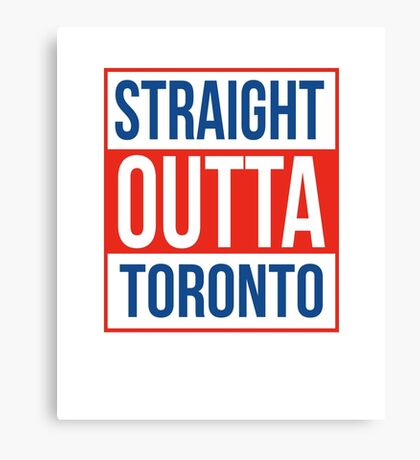 Straight Outta Toronto Baseball T Shirt Canvas Print