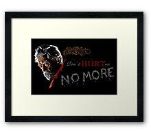 Don't Hurt me, no more. Framed Print