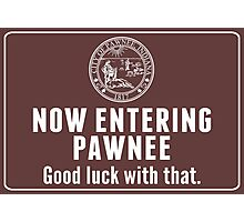 Now Entering Pawnee. Photographic Print