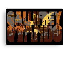 Gallifrey Stands Canvas Print