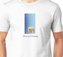 What was I thinking? Unisex T-Shirt