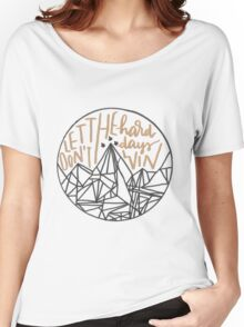 Don't Let The Hard Days Win - ACOMAF Women's Relaxed Fit T-Shirt
