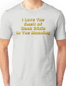I Love The Smell of Dark Elixir Unisex T-Shirt