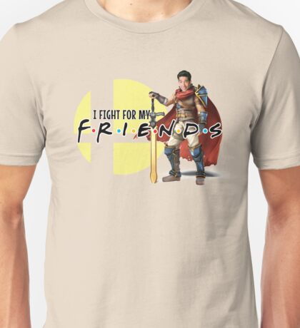 I fight for my friends! Unisex T-Shirt