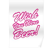 Wish You Were Beer! Poster