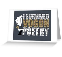 I survived Vogon poetry Greeting Card