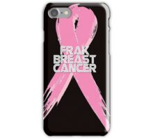 Breast Cancer can go Frak Off! iPhone Case/Skin