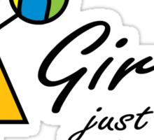 Girls just wanna have fun! Sticker