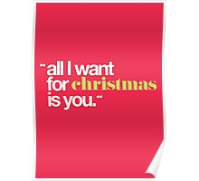 All I Want For Christmas Is You Christmas Seasonal Quote Poster