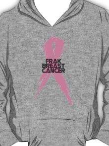 Tell Breast Cancer to Frak Off! T-Shirt