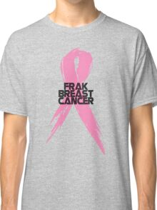 Tell Breast Cancer to Frak Off! Classic T-Shirt