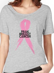 Tell Breast Cancer to Frak Off! Women's Relaxed Fit T-Shirt