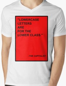 Lowercase Letters are for the Lower Class Mens V-Neck T-Shirt