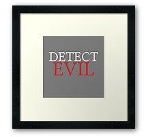 DETECT EVIL Framed Print
