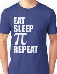 Eat Sleep Pi Repeat Cute For T Shirt Man Men Woman Women Pi Sign Pi Day 3.14 Lover Cute Funny Gift Party Unisex T-Shirt