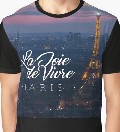 La Joie de Vivre - The joy of living - Paris, France Graphic T-Shirt