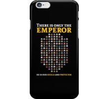 There is only the emperor - Warhammer iPhone Case/Skin