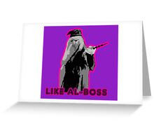 Like Al-Boss Greeting Card