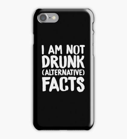 I'm Not Drunk (Alternative) Facts iPhone Case/Skin