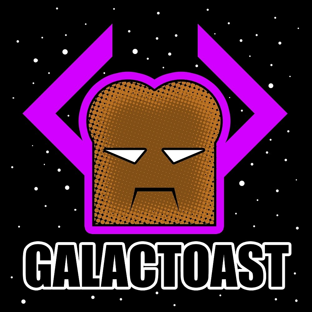 GALACTOAST by Everdreamer