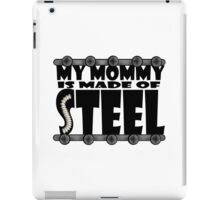 My Mommy Is Made Of Steel - Scoliosis Awareness iPad Case/Skin