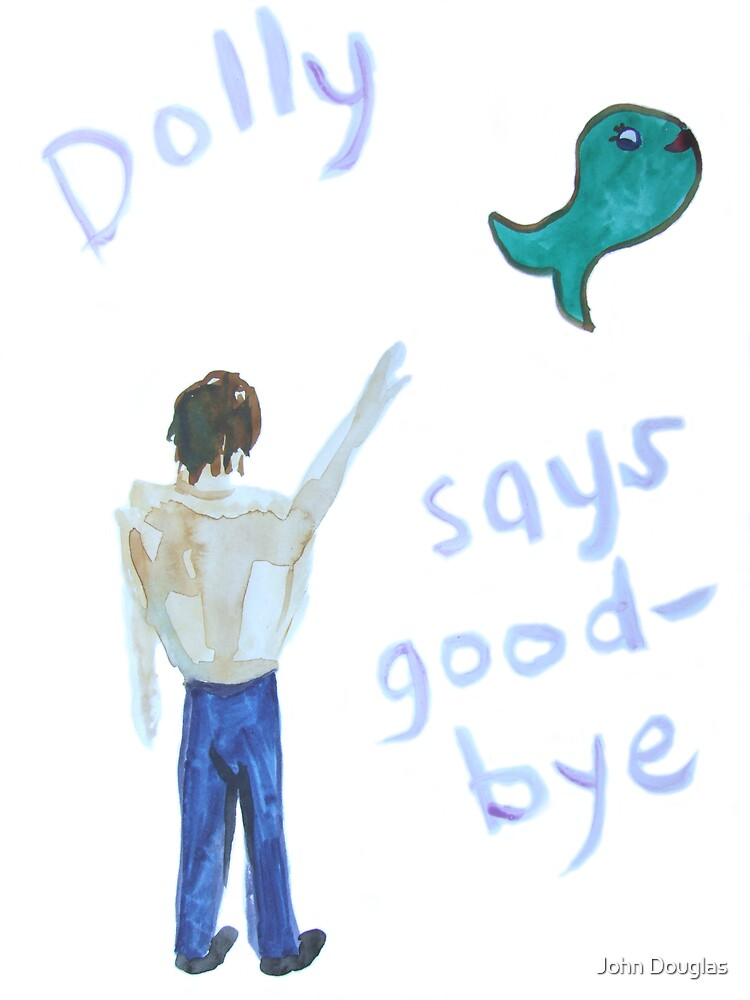 Dolly Says Good-bye by John Douglas