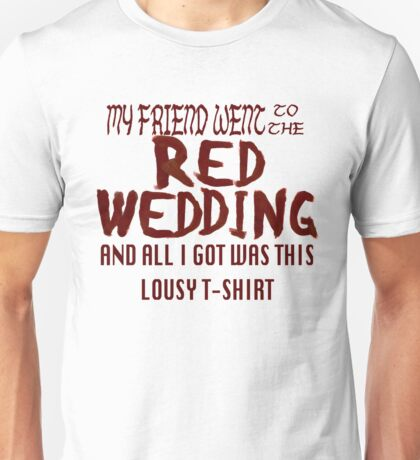 The Red Wedding Unisex T-Shirt