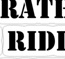 Right Now, I'd Rather Be Riding My Bicycle - Black Text Sticker
