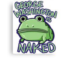George Washington is Naked Canvas Print