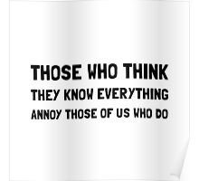 Know Everything Annoy Poster