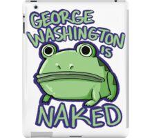 George Washington is Naked iPad Case/Skin