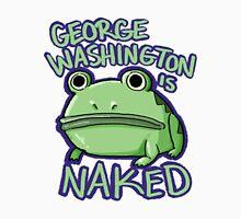 George Washington is Naked Unisex T-Shirt